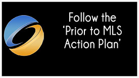 Follow the 'Prior to MLS Action Plan'